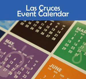 Las Cruces Annual events calendar, Las Cruces Monthly and Weekly events Calendar