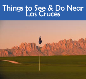 Things to see and do near Las Cruces, Golf in Las Cruces, Golf In New Mexico, Las Cruces Area offers-outdoor recreation-local state and national parks and monuments