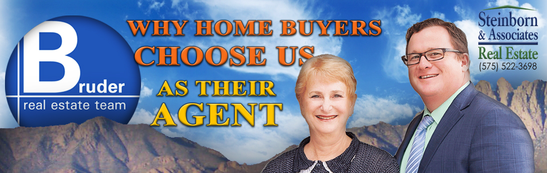 why buyers choose the Bruder Real Estate Team, Las Cruces Buyer Agent of choice, buying homes in las cruces nm