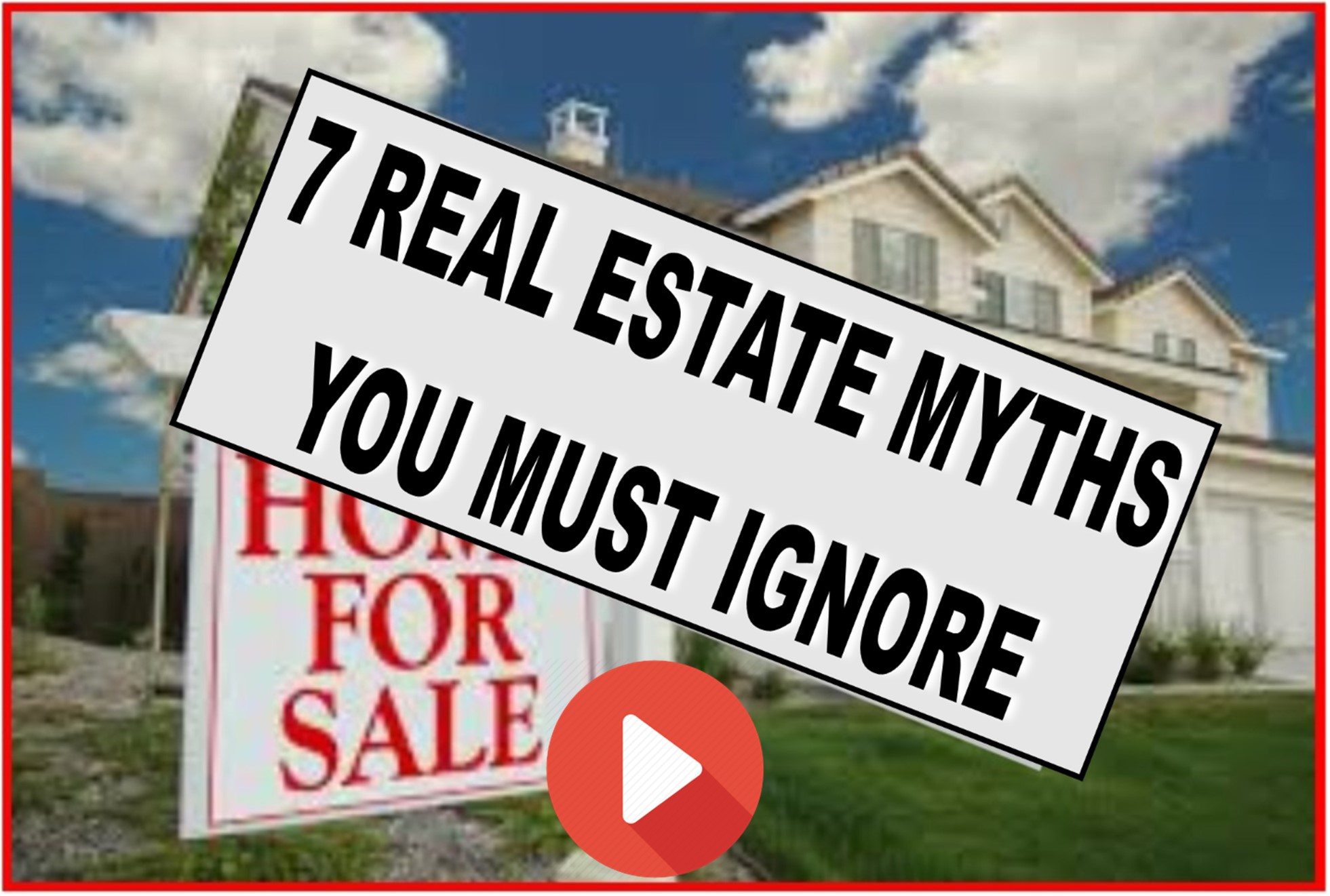 7-real-estate-myths-to-ignore