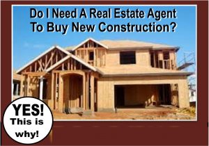 why you need a realtor to buy new construction